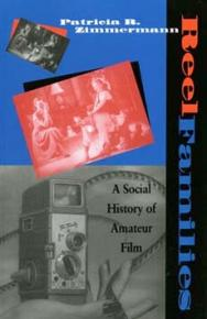 Reel Families : a social history of amateur film